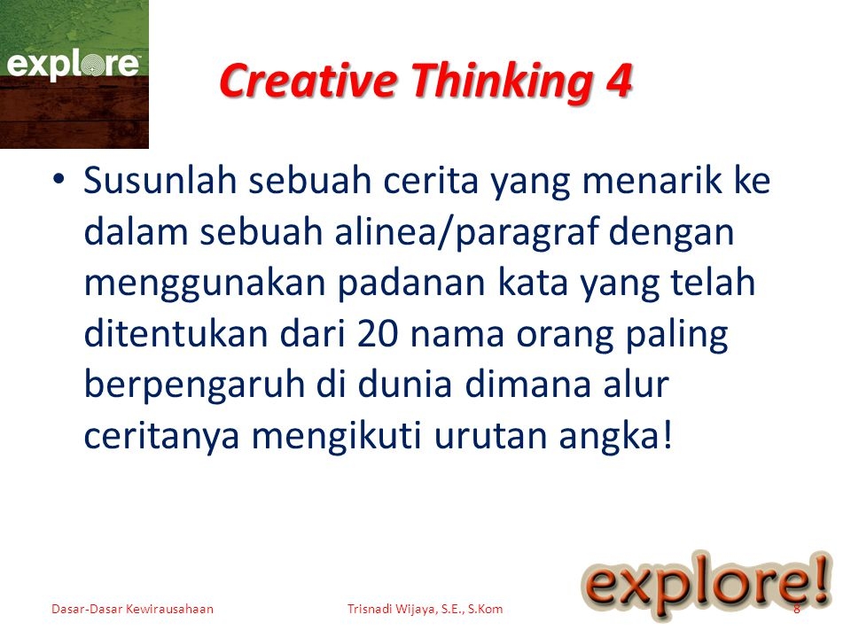 Creative Thinking 4 • Susunlah sebuah cerita yang menarik ke dalam sebuah alinea/paragraf dengan menggunakan padanan kata yang telah ditentukan dari 2