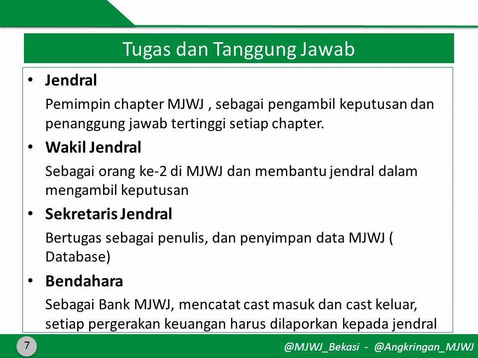 @MJWJ_Bekasi - @Angkringan_MJWJ • Jendral Pemimpin chapter MJWJ, sebagai pengambil keputusan dan penanggung jawab tertinggi setiap chapter.