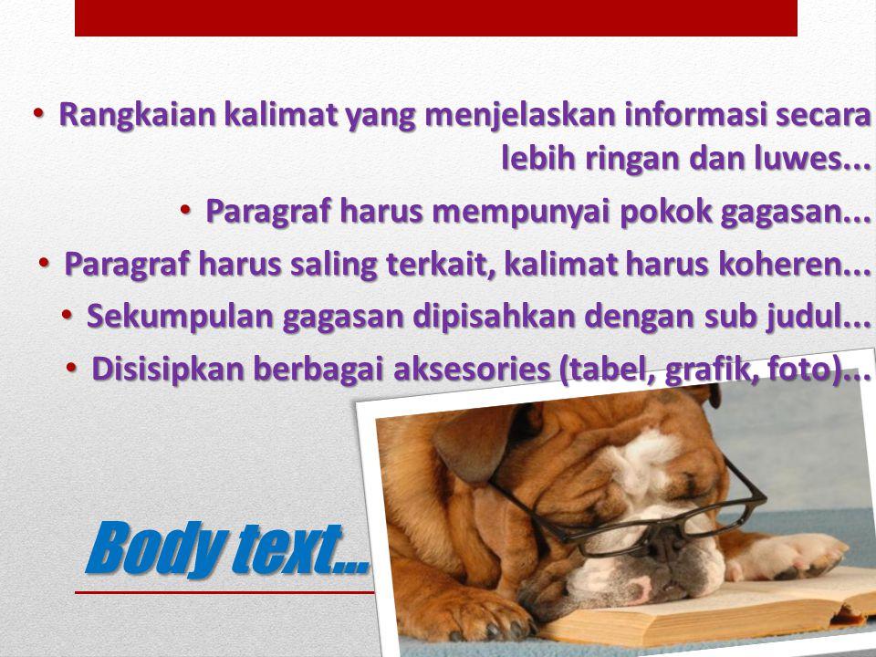 • Rangkaian kalimat yang menjelaskan informasi secara lebih ringan dan luwes...