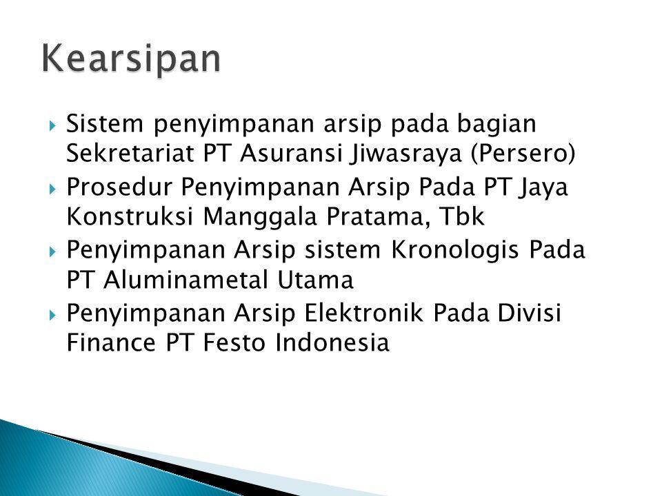  Sistem penyimpanan arsip pada bagian Sekretariat PT Asuransi Jiwasraya (Persero)  Prosedur Penyimpanan Arsip Pada PT Jaya Konstruksi Manggala Prata