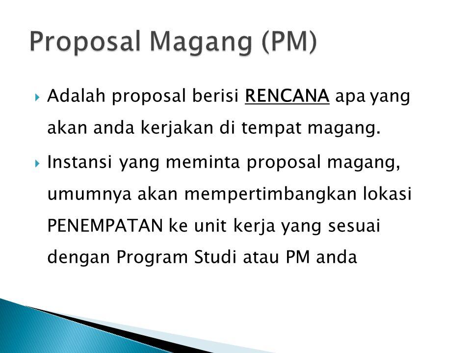  Sistematika PM adalah sbb: 1.Cover, Lembar Persetujuan dari Dosen PA 2.