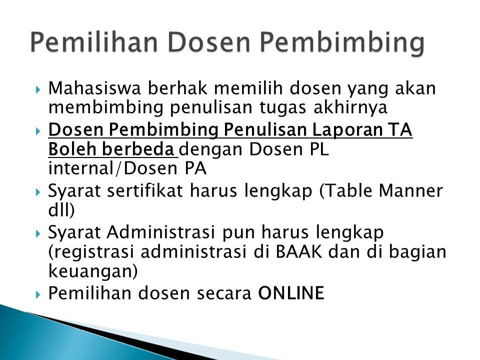 Batas Pendaftaran & Bayar: 1 Maret 2013 Pemilihan Pembimbing: 12 – 15 Maret 2013 Bimbingan: 12 Maret – 14 Juni 2013 Daftar Sidang: 17 Juni – 21 Juni 2013