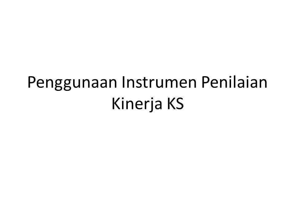 Penggunaan Instrumen Penilaian Kinerja KS