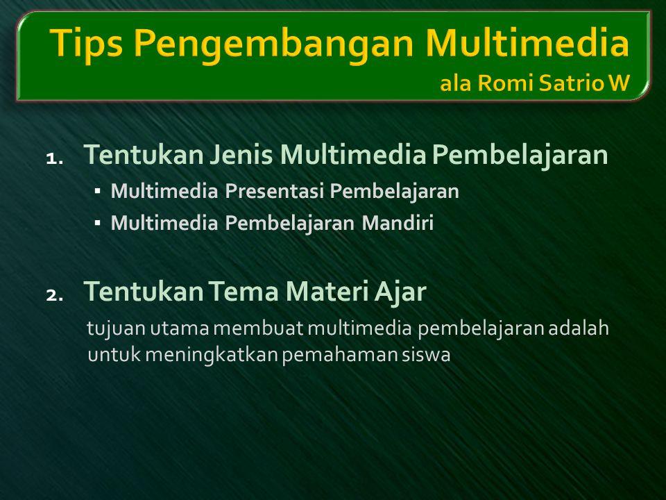 1. Tentukan Jenis Multimedia Pembelajaran ▪ Multimedia Presentasi Pembelajaran ▪ Multimedia Pembelajaran Mandiri 2. Tentukan Tema Materi Ajar tujuan u