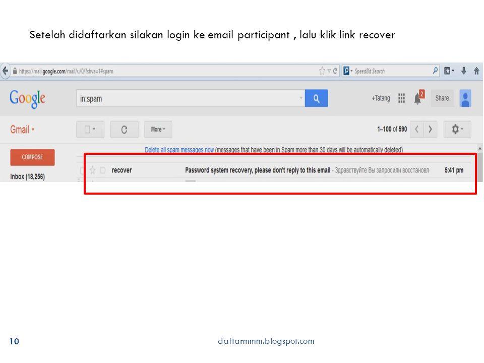 10 Setelah didaftarkan silakan login ke email participant, lalu klik link recover daftarmmm.blogspot.com