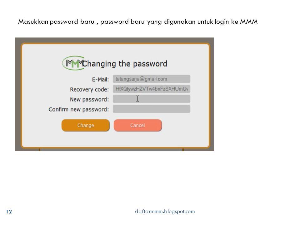 12 Masukkan password baru, password baru yang digunakan untuk login ke MMM daftarmmm.blogspot.com