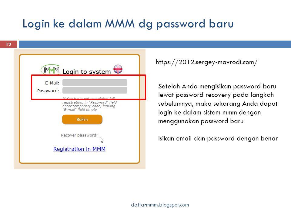 Login ke dalam MMM dg password baru daftarmmm.blogspot.com 13 https://2012.sergey-mavrodi.com/ Setelah Anda mengisikan password baru lewat password re