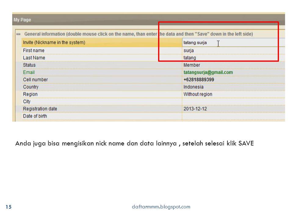 15 daftarmmm.blogspot.com Anda juga bisa mengisikan nick name dan data lainnya, setelah selesai klik SAVE