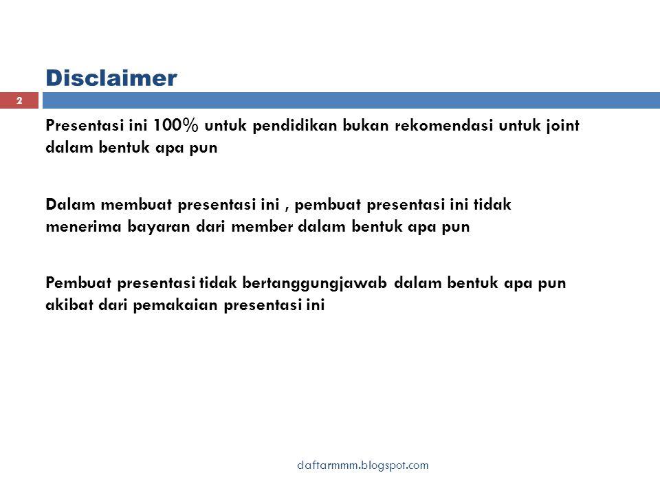 Disclaimer Presentasi ini 100% untuk pendidikan bukan rekomendasi untuk joint dalam bentuk apa pun Dalam membuat presentasi ini, pembuat presentasi in