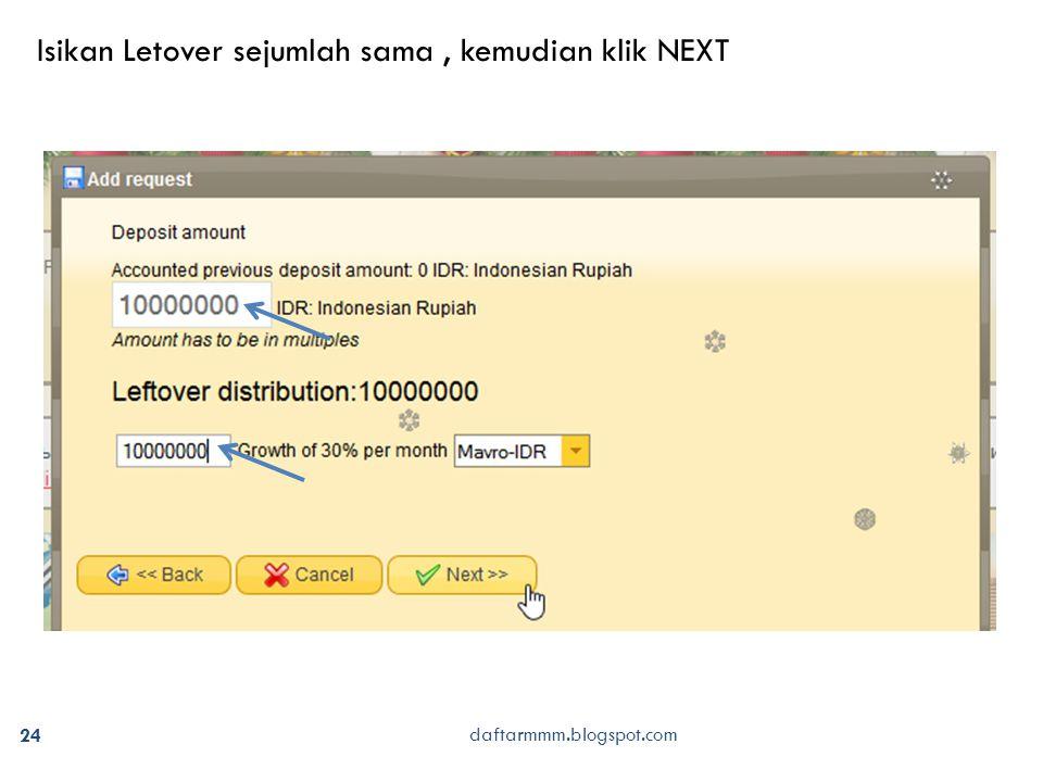24 daftarmmm.blogspot.com Isikan Letover sejumlah sama, kemudian klik NEXT