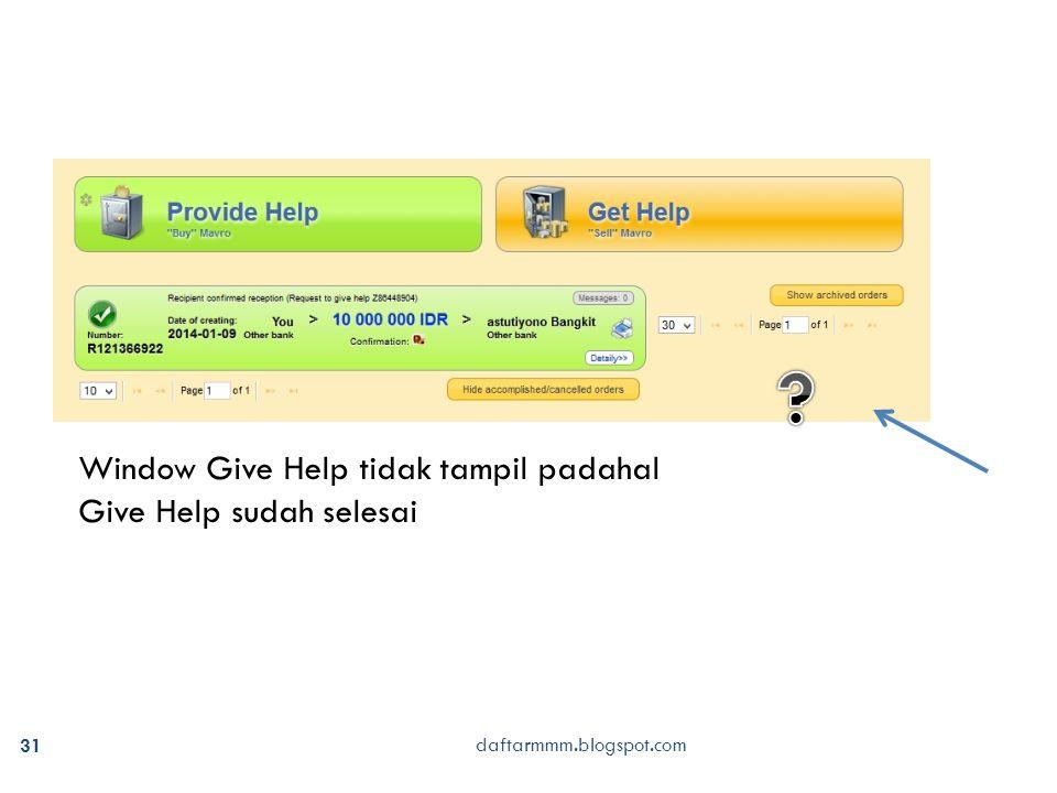 31 Window Give Help tidak tampil padahal Give Help sudah selesai