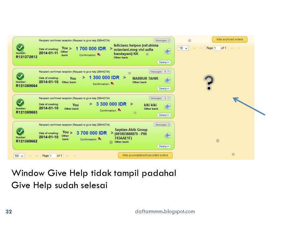 daftarmmm.blogspot.com 32 Window Give Help tidak tampil padahal Give Help sudah selesai