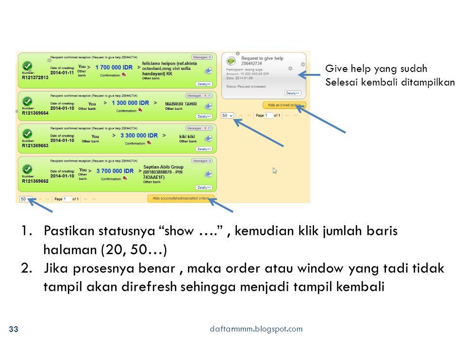 "daftarmmm.blogspot.com 33 1.Pastikan statusnya ""show …."", kemudian klik jumlah baris halaman (20, 50…) 2.Jika prosesnya benar, maka order atau window"