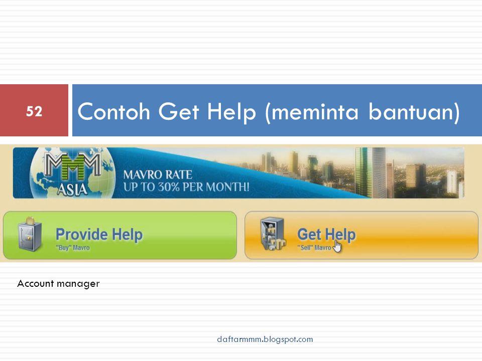 Contoh Get Help (meminta bantuan) 52 Account manager daftarmmm.blogspot.com