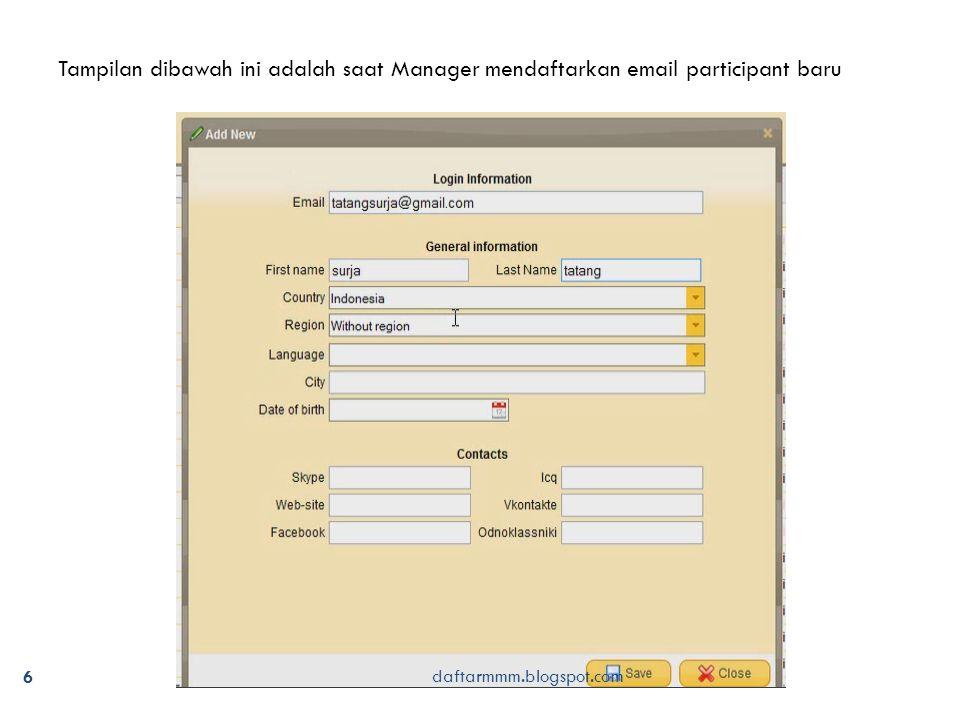 6 Tampilan dibawah ini adalah saat Manager mendaftarkan email participant baru daftarmmm.blogspot.com