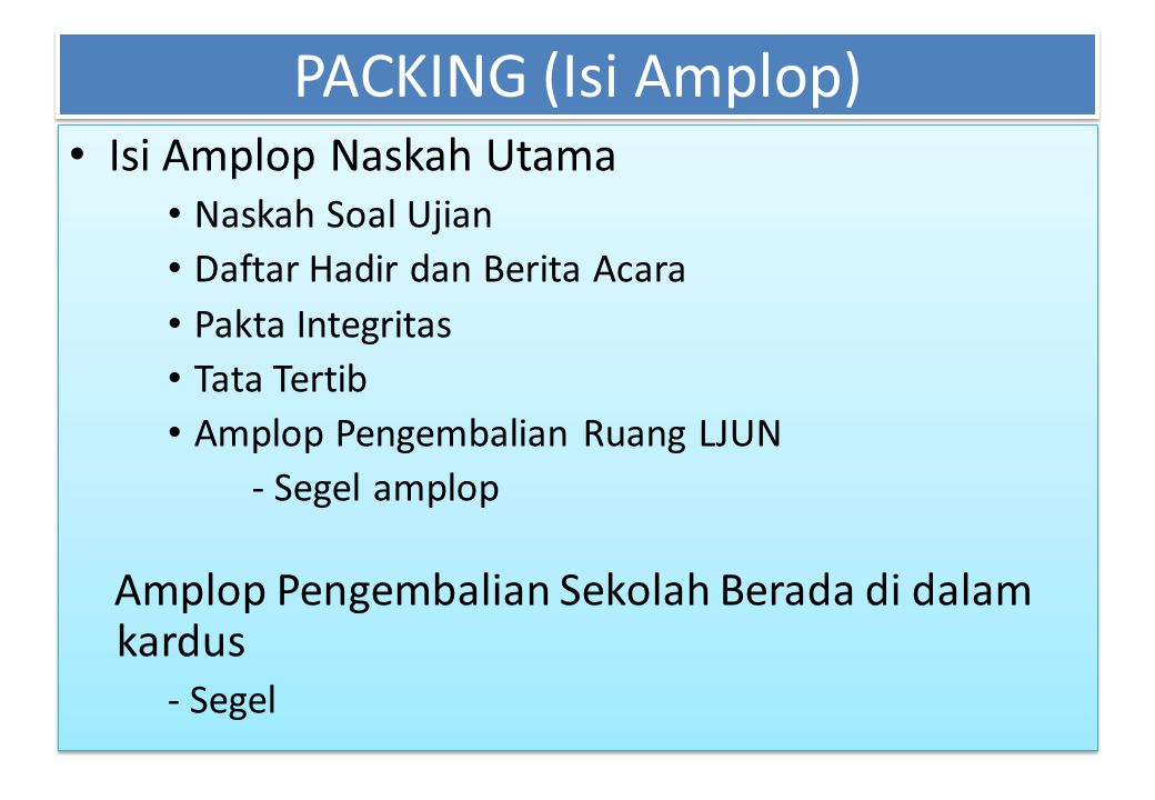 • Contoh : Contoh…..PACKING (Isi Amplop)