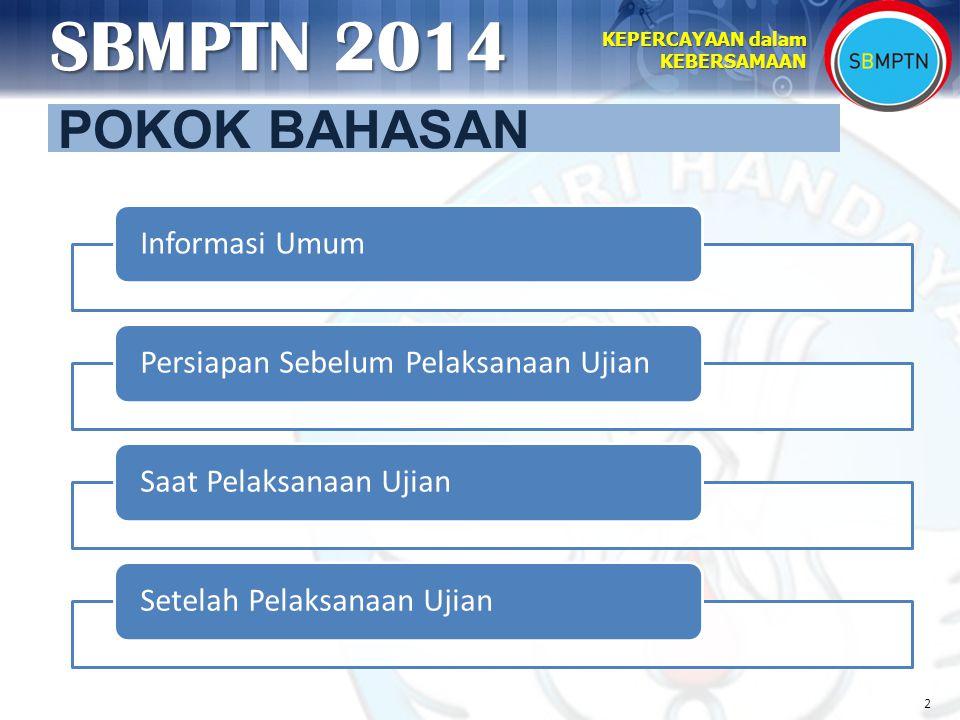 33 KEPERCAYAAN dalam KEBERSAMAAN SBMPTN 2014 11.Pengawas membagikan NSU dalam posisi terbalik kepada peserta ujian sesuai dengan nomor urutnya.