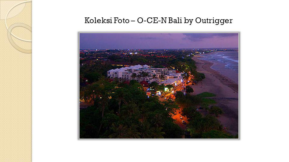 Koleksi Foto – O-CE-N Bali by Outrigger