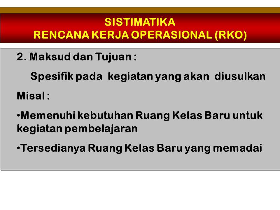 SISTIMATIKA RENCANA KERJA OPERASIONAL (RKO) 3.
