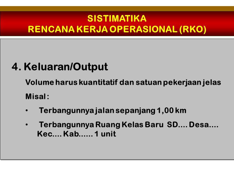 SISTIMATIKA RENCANA KERJA OPERASIONAL (RKO) 5.