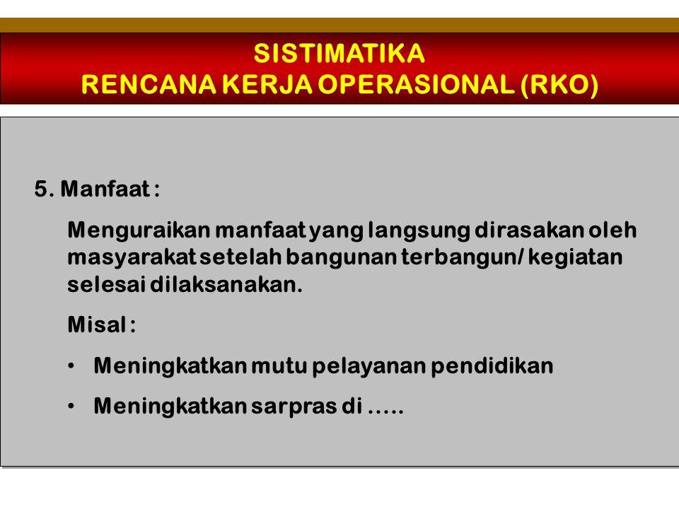 SISTIMATIKA RENCANA KERJA OPERASIONAL (RKO) 6.