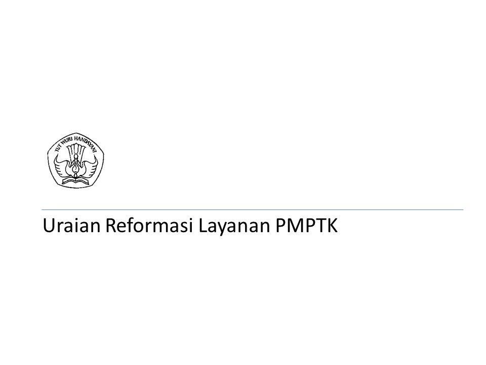 Uraian Reformasi Layanan PMPTK
