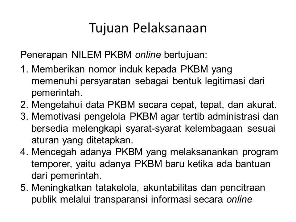 Tujuan Pelaksanaan Penerapan NILEM PKBM online bertujuan: 1. Memberikan nomor induk kepada PKBM yang memenuhi persyaratan sebagai bentuk legitimasi da