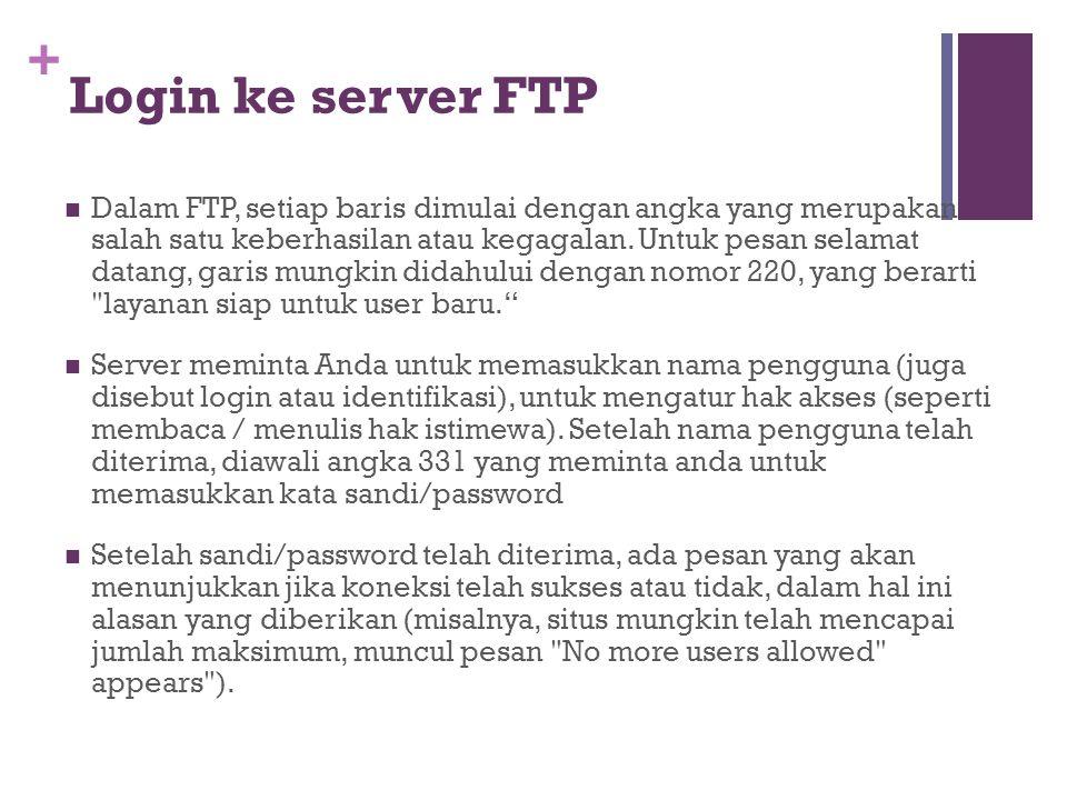 +  Dalam FTP, setiap baris dimulai dengan angka yang merupakan salah satu keberhasilan atau kegagalan.