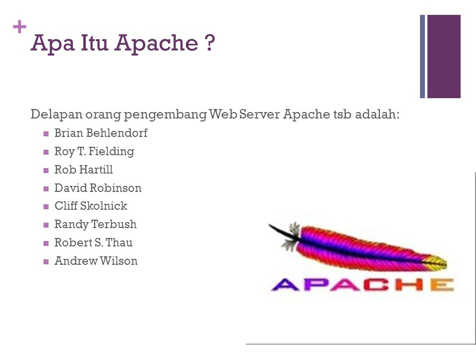 + Main Configuration •UseCanonicalName On Apache menggunakan ServerName dan port untuk membentuk canonical name ( On ).