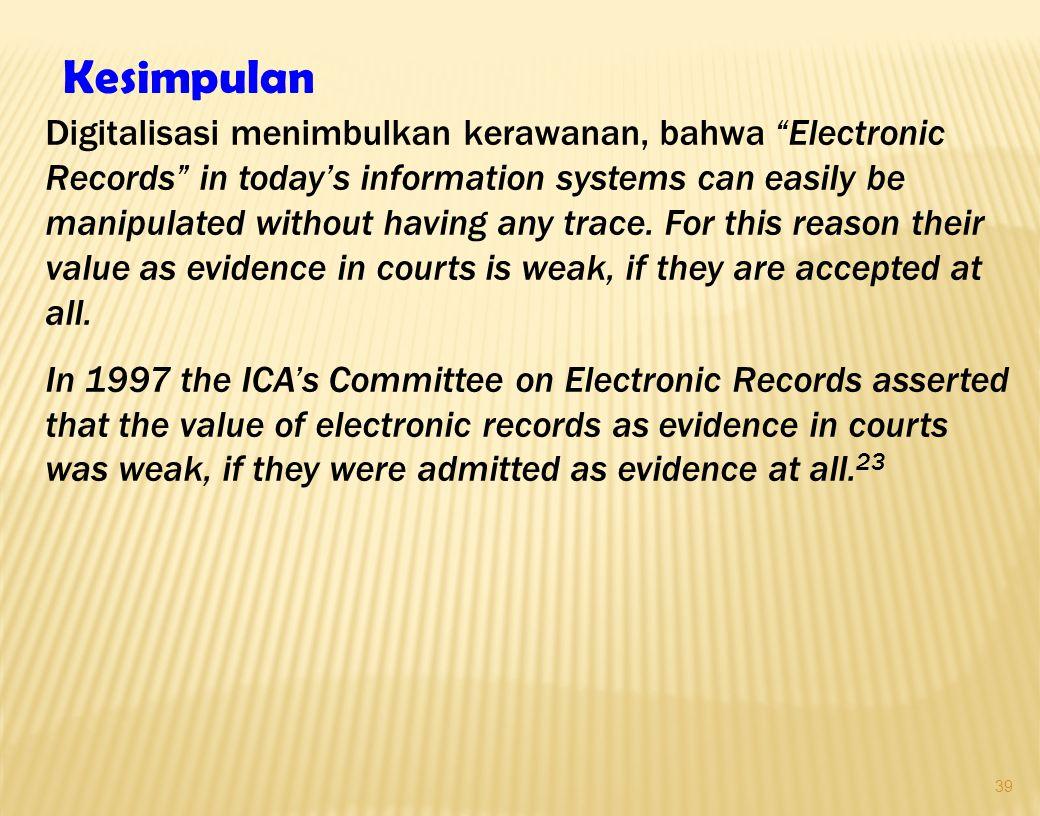 38 Alat bukti penyelidikan, penuntutan dan pemeriksaan di sidang pengadilan menurut ketentuan Undang- undang ini adalah sebagai berikut: a. alat bukti