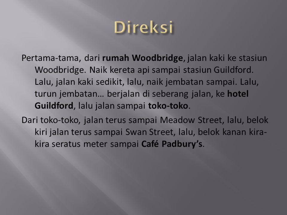 Pertama-tama, dari rumah Woodbridge, jalan kaki ke stasiun Woodbridge.