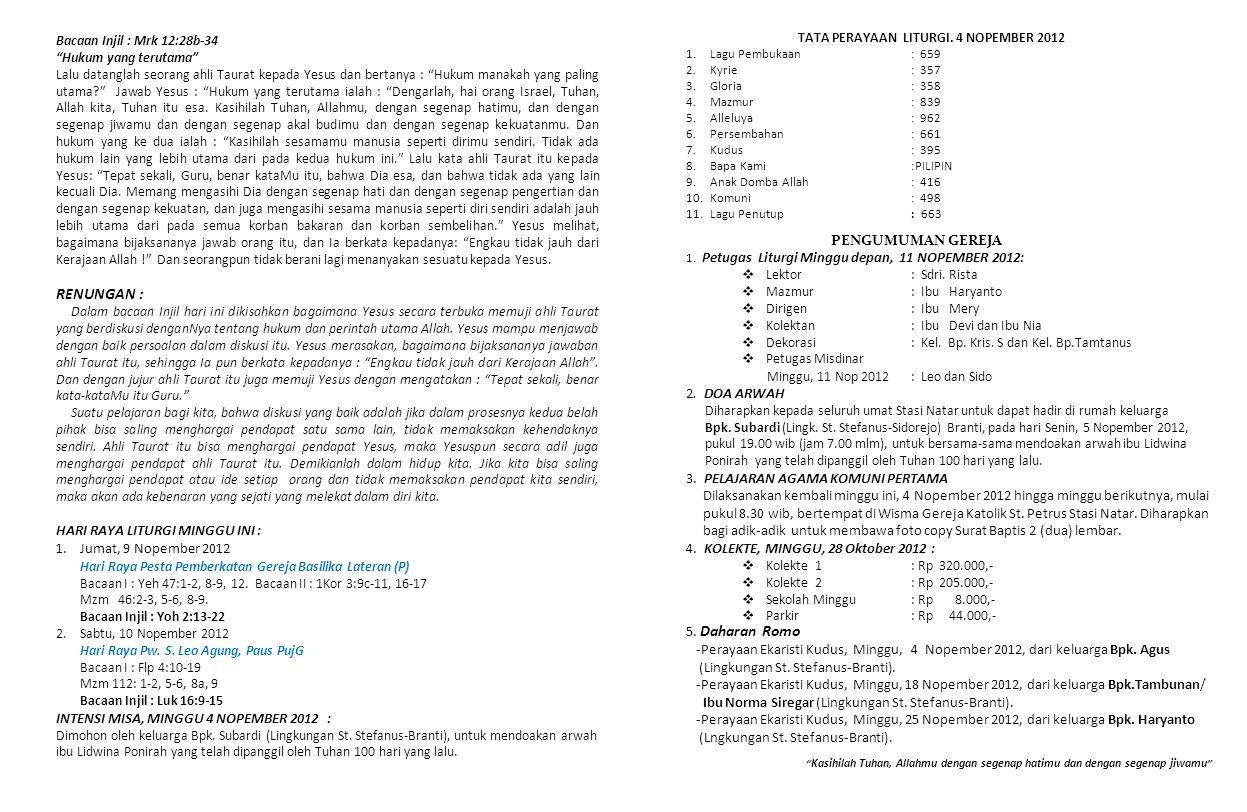 PENGUMUMAN GEREJA 1. Petugas Liturgi Minggu depan, 11 NOPEMBER 2012:  Lektor: Sdri.