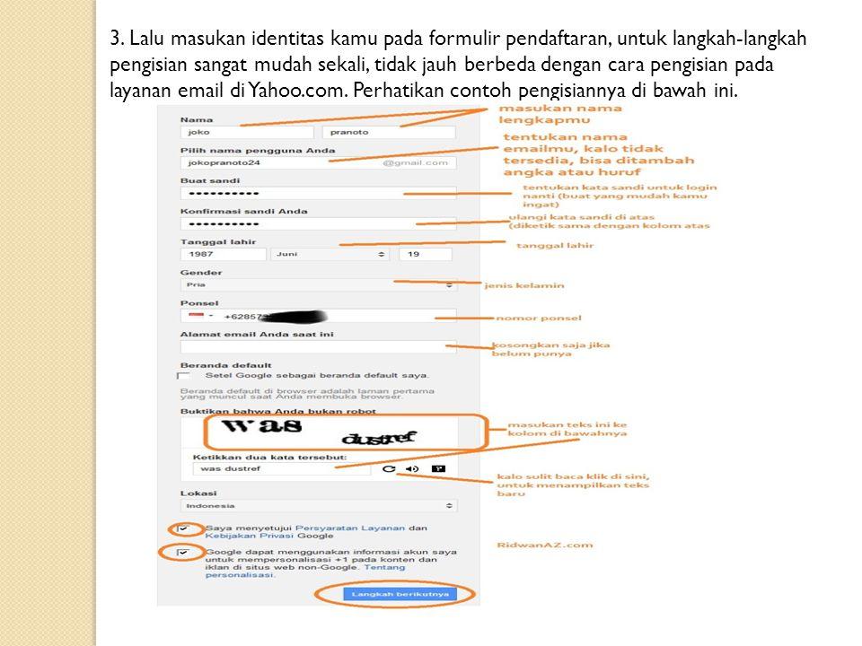 3. Lalu masukan identitas kamu pada formulir pendaftaran, untuk langkah-langkah pengisian sangat mudah sekali, tidak jauh berbeda dengan cara pengisia