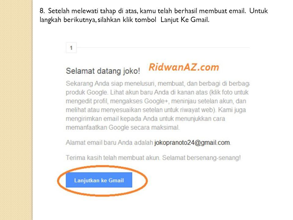 8. Setelah melewati tahap di atas, kamu telah berhasil membuat email. Untuk langkah berikutnya, silahkan klik tombol Lanjut Ke Gmail.