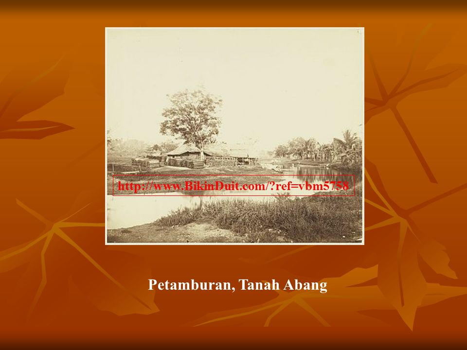Petamburan, Tanah Abang http://www.BikinDuit.com/?ref=vbm5758