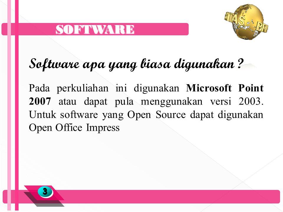 SOFTWARE 33 Software apa yang biasa digunakan .