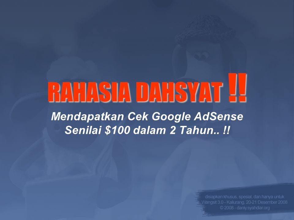 RAHASIA DAHSYAT !! Mendapatkan Cek Google AdSense Senilai $100 dalam 2 Tahun.. !!