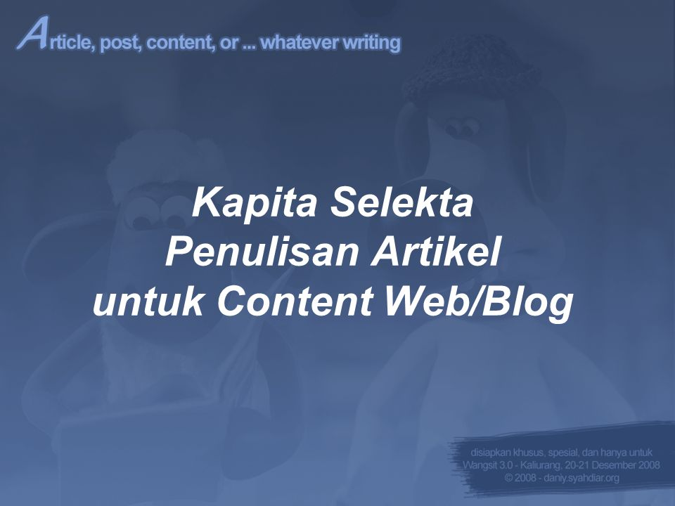 Kapita Selekta Penulisan Artikel untuk Content Web/Blog