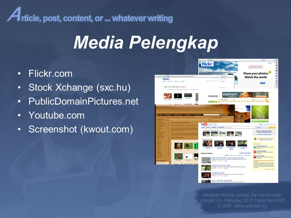Media Pelengkap •Flickr.com •Stock Xchange (sxc.hu) •PublicDomainPictures.net •Youtube.com •Screenshot (kwout.com)