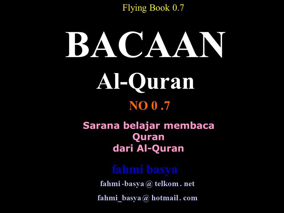 Sarana belajar membaca Quran dari Al-Quran BACAAN Al-Quran NO 0.7 Flying Book 0.7 fahmi -basya @ telkom.