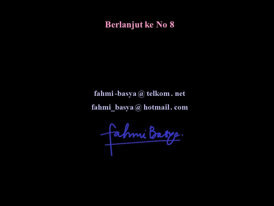 Berlanjut ke No 8 fahmi -basya @ telkom. net fahmi_basya @ hotmail. com