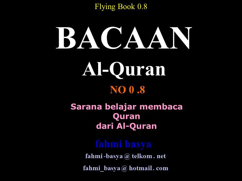 Sarana belajar membaca Quran dari Al-Quran BACAAN Al-Quran NO 0.8 Flying Book 0.8 fahmi -basya @ telkom.