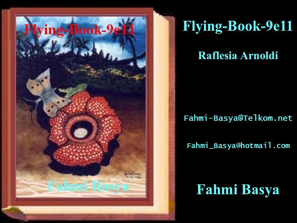 Flying-Book-9e11 Raflesia Arnoldi Fahmi-Basya@Telkom.net Fahmi_Basya@hotmail.com Fahmi Basya