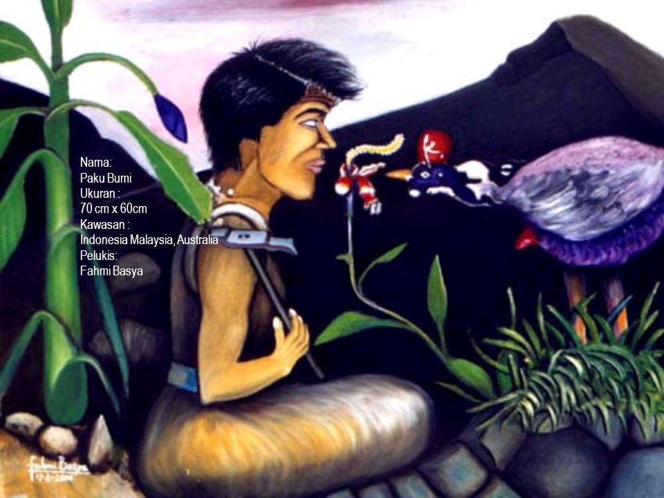 Nama: Paku Bumi Ukuran : 70 cm x 60cm Kawasan : Indonesia Malaysia, Australia Pelukis: Fahmi Basya