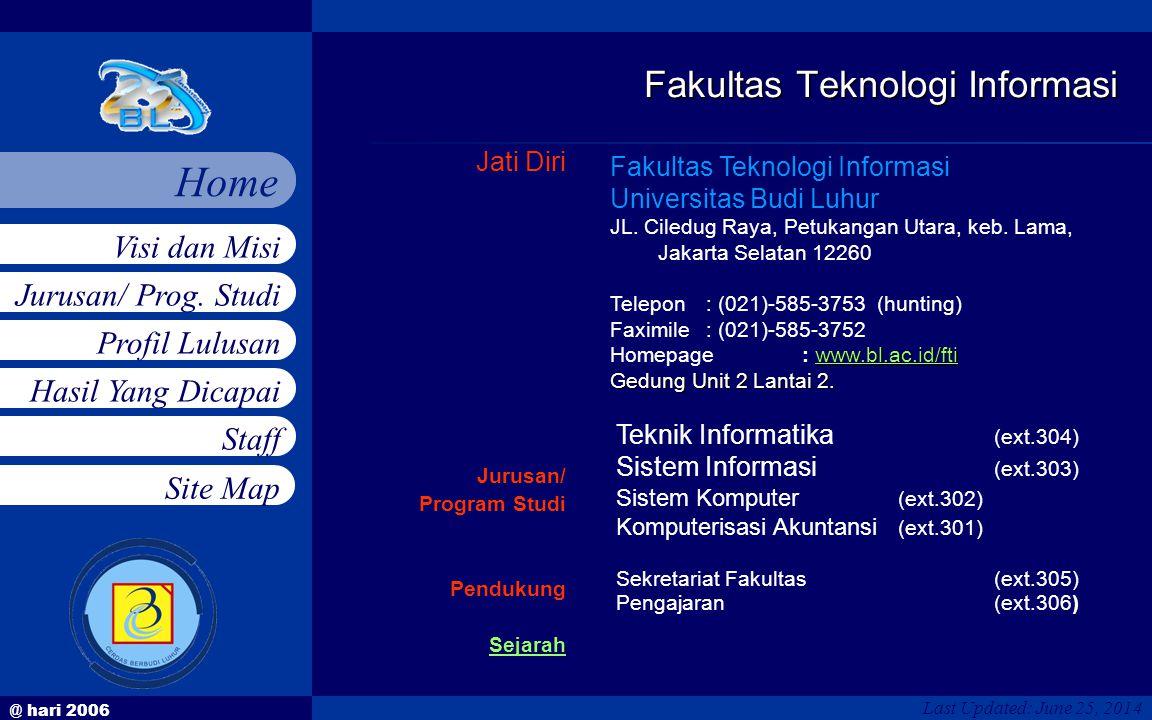 @ hari 2006 Jurusan/ Prog. Studi Profil Lulusan Hasil Yang Dicapai Staff Visi dan Misi Home Site Map Jati Diri Jurusan/ Program Studi Pendukung Sejara