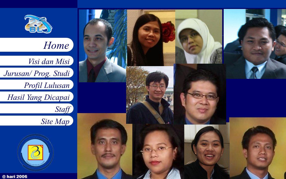 @ hari 2006 Jurusan/ Prog. Studi Profil Lulusan Hasil Yang Dicapai Staff Visi dan Misi Home Site Map Foto