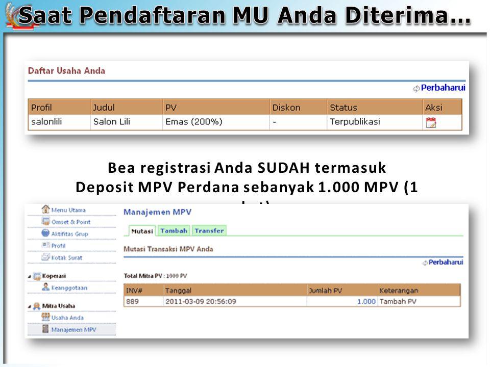 Bea registrasi Anda SUDAH termasuk Deposit MPV Perdana sebanyak 1.000 MPV (1 paket)