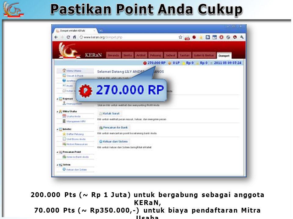 Syarat bergabung sebagai anggota Koperasi Ekonomi Rakyat Nusantara: WNI (dewasa), membayar Simpanan Pokok + Simpanan Wajib sebesar Rp1.000.000,- (setara dengan 200.000 Pts)