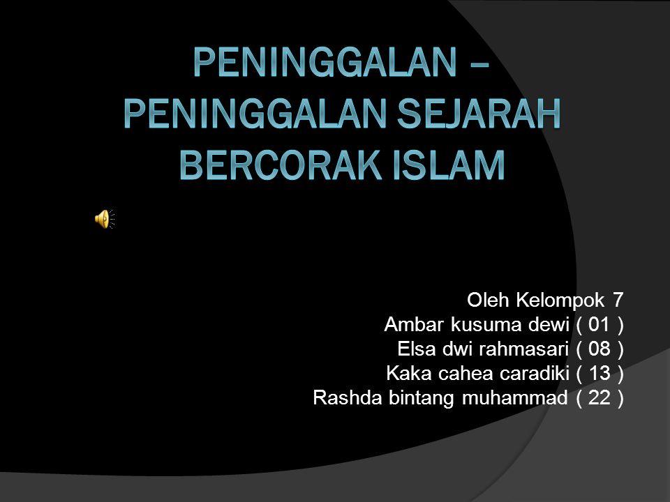 Oleh Kelompok 7 Ambar kusuma dewi ( 01 ) Elsa dwi rahmasari ( 08 ) Kaka cahea caradiki ( 13 ) Rashda bintang muhammad ( 22 )