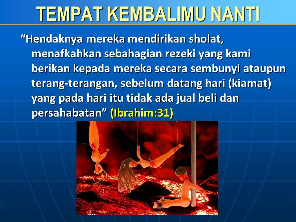 TEMPAT KEMBALIMU NANTI AZAB KUBUR BAGI ORANG YANG MEMBACA ALQURAN, TAPI TIDAK MENGAMALKAN DALAM PERBUATAN SEHARI-HARI … Bagi orang yang diajarkan Allah tentang Al-Qur'an lalu tidur di malam hari dan tidak mengamalkan (Al-Qur'an) di siang hari, maka dia disiksa hingga kiamat berupa dihantam kepalanya dengan batu dan alat pemukul sampai batu tersebut terpental.